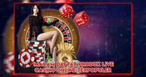 produk judi live casino online